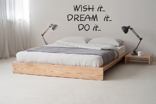 WISH IT DREAM IT DO IT
